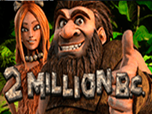 Игровой аппарат 2 Миллиона Лет До Н.Э. онлайн